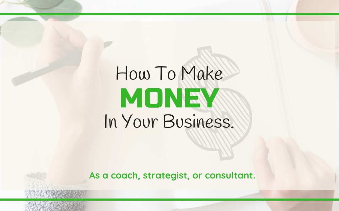 How To Make Money In Your Business