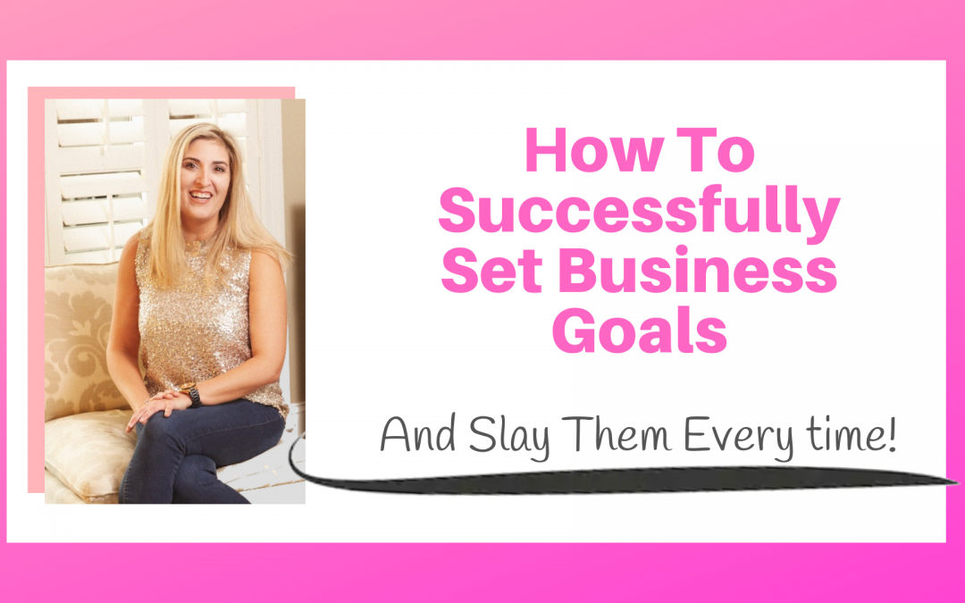 How To Successfully Set Business Goals